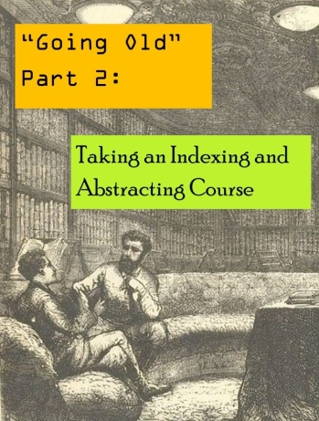 Going Old School Part 2: Taking an Indexing and Abstracting Course