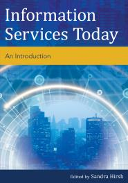 Information Services Today, published by Rowman & Littlefield