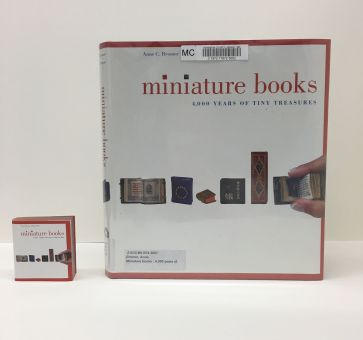 Miniature Books: 4,000 Years of Tiny Treasures by Anne Bromer and Julian Edison