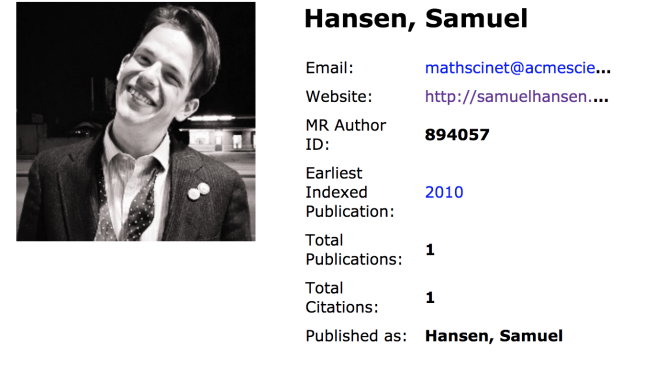 zbMath author page for Hansen, Samuel. 1 total publication, published as Hansen, Samuel MR Author ID 894057, email mathscinet@acmescience.com website http://samuelhansen.com earliest indexed publication 2010 total citations 1